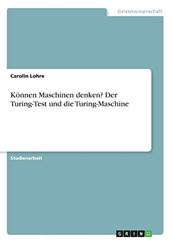 Können Maschinen denken? Der Turing-Test und die Turing-Maschine (Turing-maschine)