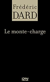 Le monte-charge (FREDERIC DARD)