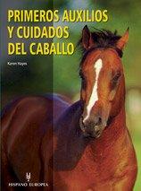 Primeros auxilios y cuidados del caballo por Karen Heyes