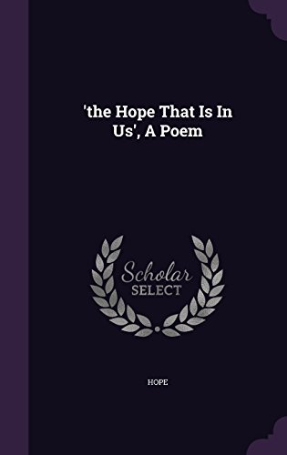 'the Hope That Is In Us', A Poem