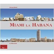 Miami La Habana: Ocean Drive/El Malecon