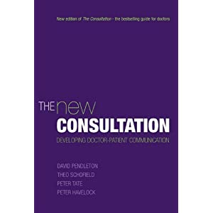 The New Consultation: Developing doctor-patient communication (Medicine) by Pendleton, David, Schofield, Theo, Tate, Peter, Havelock, Pe (2003) Paperback