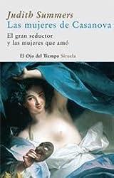 Las mujeres de Casanova/ The women of Casanova: El Gran Seductor Y Las Mujeres Que Amo/ the Great Seducer and the Women Who Loved