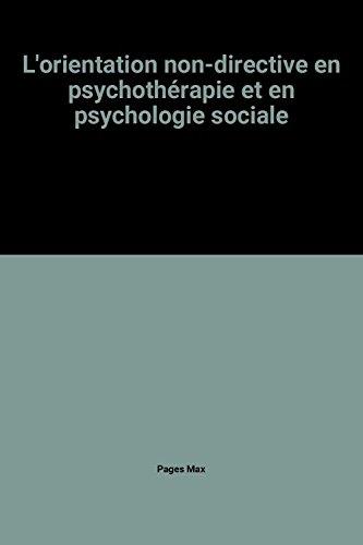 L'orientation non-directive en psychothérapie et en psychologie sociale