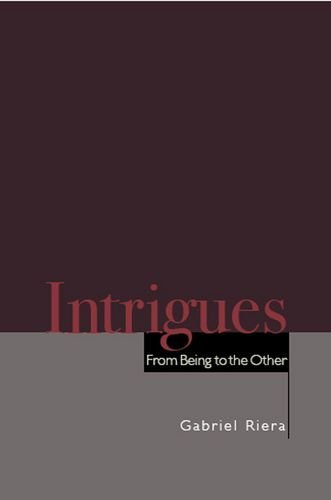 Intrigues: From Being to the Other by Gabriel Riera (2006-12-15)