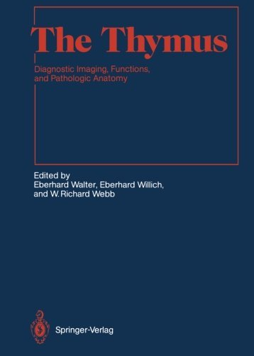 The Thymus: Diagnostic Imaging, Functions, and Pathologic Anatomy (Medical Radiology) (2012-07-31)