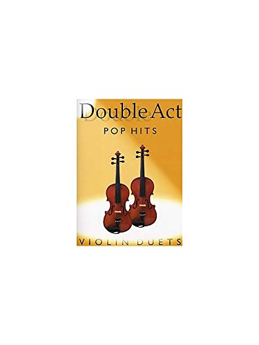 Double Act: Pop Hits - Violins Duets. Partitions pour Violon(Duo)