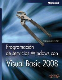 Programacion de servicios windows con visual basic 2008 (Manuales Tecnicos (anaya)) por Michael Gernaey