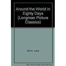 Around the World in Eighty Days (Longman Picture Classics)