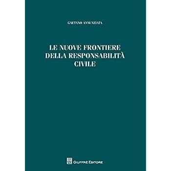 Le Nuove Frontiere Della Responsabilità Civile