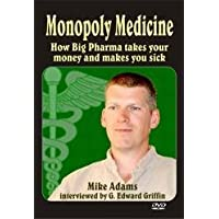 Monopoly Medicine How Big Pharma Takes Your Money and Makes You Sick