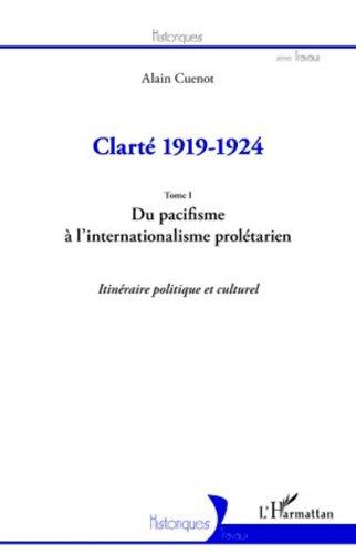 Clarté 1919-1924 (Tome I): Du pacifisme...
