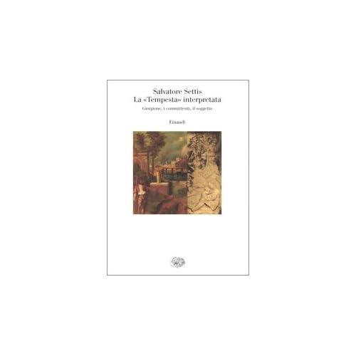 La «Tempesta» Interpretata. Giorgione, I Committenti, Il Soggetto