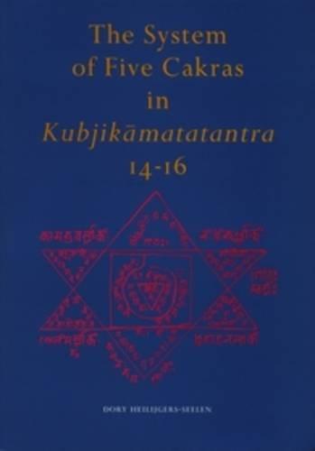 SYSTEM OF 5 CAKRAS IN KUBJIK&# (Groningen Oriental Studies) por D. H. Heilijgers