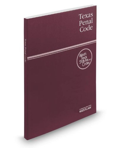 Texas Penal Code 2014: With Tables and Index (2013-09-01)