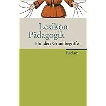 Lexikon Pädagogik: Hundert Grundbegriffe