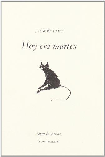 Hoy era martes es su cuarto libro de poemas al que preceden El tiempo raro (El cep i la Nansa edicions, Barcelona 2003), La raó de les sèquies (Afers, València. 2006) y Bloc al circ (5è Certamen literari Clara Alzina, Sabadell, 2006). Sus poemas tamb...