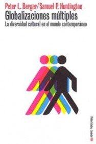 Globalizaciones múltiples: La diversidad cultural en el mundo contemporáneo (Estado y Sociedad)