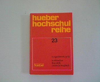 Kontrastive Linguistik deutsch-englisch : Theorie u. Anwendung. Hueber-hochschulreihe Bd. 23.