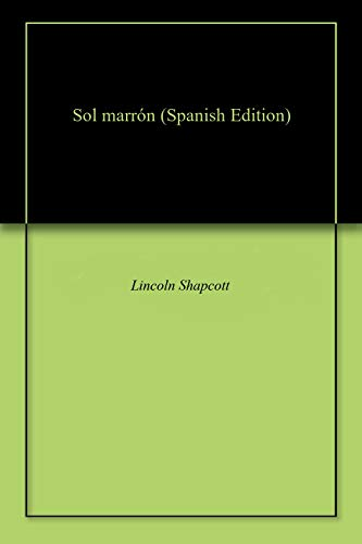 Sol marrón por Lincoln  Shapcott