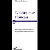 L'outre-mer français : Evolution institutionnelle et affirmations identitaires (GRALE)