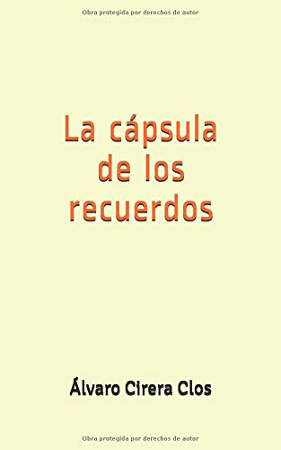 La cápsula de los recuerdos por Álvaro Cirera Clos