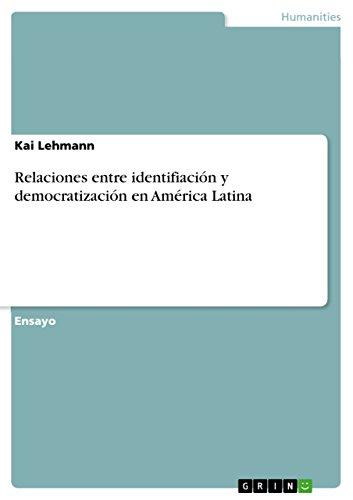 Relaciones entre identifiación y democratización en América Latina por Kai Lehmann