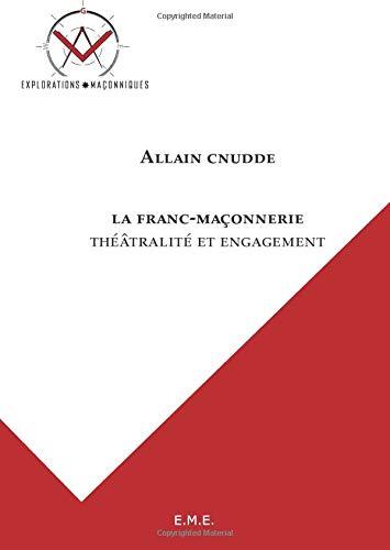 La franc-maçonnerie: Théâtralité et engagement