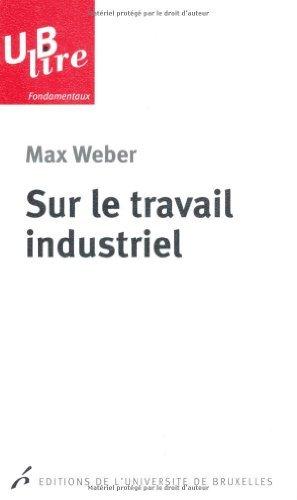 Sur le travail industriel de Pierre Desmarez (Postface), Pierre Tripier (Postface), Max Weber (18 septembre 2012) Broch