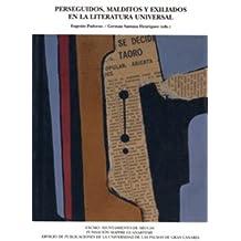 Perseguidos, malditos y exiliados en la literatura universal (Colección institucional)