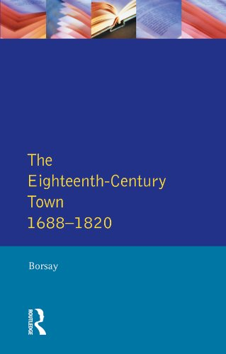 The Eighteenth-Century Town: A Reader in English Urban History 1688-1820 (Readers In English Urban History) por Peter Borsay