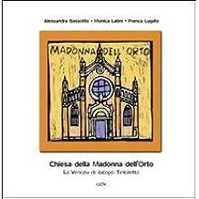 Chiesa della Madonna dell'Orto. La Venezia di Jacopo Tintoretto (Venezia in piccolo)