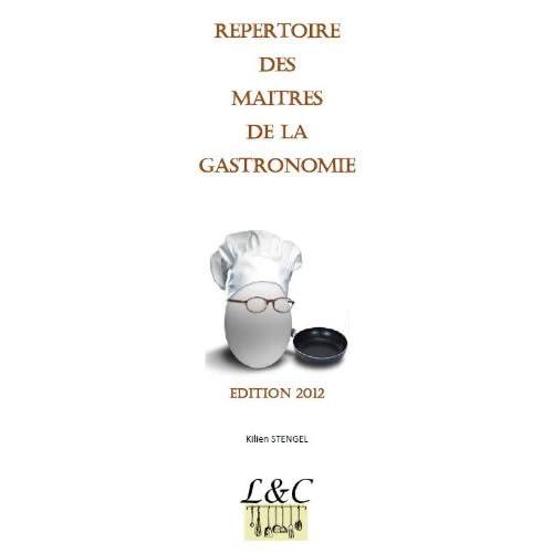 REPERTOIRE DES MAITRES DE LA GASTRONOMIE édition 2012