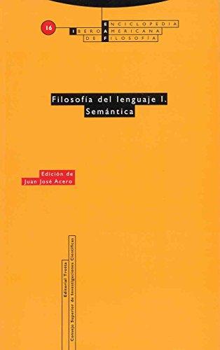 Filosofía del lenguaje I. Semántica: Vol. 16 (Enciclopedia Iberoamericana de Filosofía) por Juan José Acero
