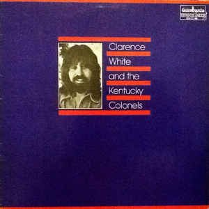Kentucky Colonels Feat. Clarence White [Vinyl LP] -