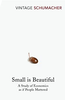 Small Is Beautiful: A Study of Economics as if People Mattered von [Schumacher, E.F.]