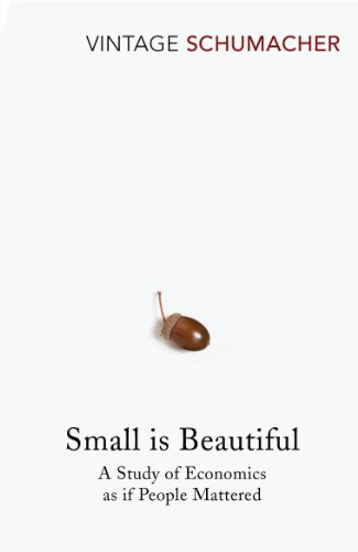 Small Is Beautiful: A Study of Economics as if People Mattered (Hors Catalogue) por E F Schumacher