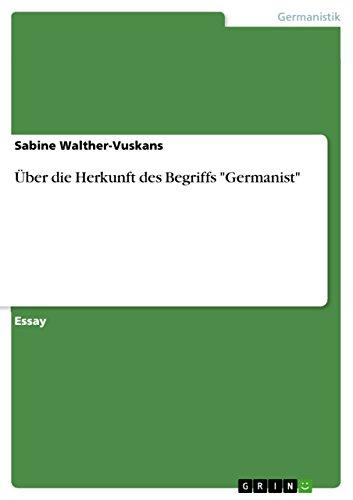 """Über die Herkunft des Begriffs """"Germanist"""" von [Walther-Vuskans, Sabine]"""