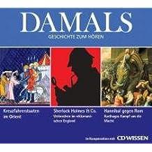 DAMALS - Geschichte zum Hören - Hörbuch-Box: Kreuzfahrerstaaten / Sherlock Holmes und Co. / Hannibal gegen Rom, 3 CDs