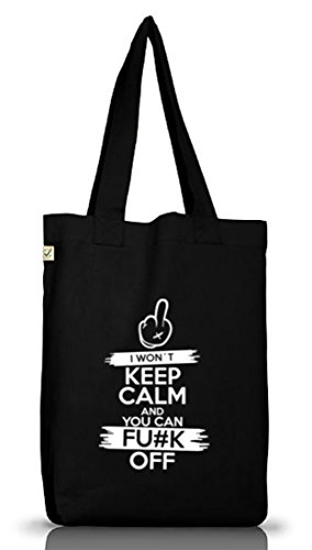 I Won't Keep Calm, Jutebeutel Stoff Tasche Earth Positive (ONE SIZE) Black