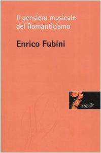 Il pensiero musicale del Romanticismo por Enrico Fubini