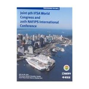 Joint 9th Ifsa World Congress and 20th Nafips International Conference: July 25-28, 2002, Vancouver, British Columbia, Canada, Coast Plaza Suite Hotel at Stanley Park -