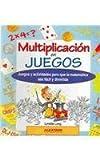 Multiplicacion en juegos/ Multiplication in Games: Juegos y actividades para que la matematica sea facil y divertida