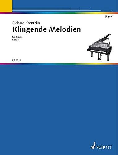 Klingende Melodien: Eine Sammlung von beliebten Tänzen, Märschen, Liedern und Stücken, leicht gesetzt. Band 2. Klavier.