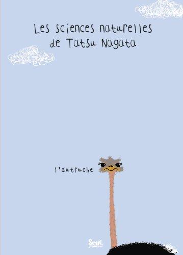 Les sciences naturelles de Tatsu Nagata : L'autruche