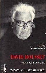 David Rousset, une vie dans le siècle : Fragments d'autobiographie