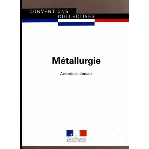 Métallurgie - Accords nationaux - 18ème édition - Brochure 3109 -