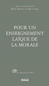 Pour un enseignement laïque de la morale par Éric Favey