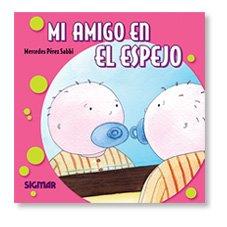 Mi Amigo En El Espejo/mi Friend In The Mirror (VERDE LIMON) por Mercedes Perez Sabbi