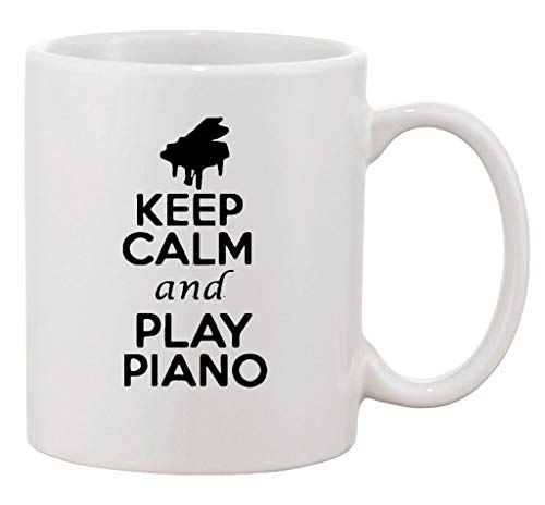 Keep Calm and Play Piano Music Musician Funny Ceramic White Coffee 11 Oz Mug